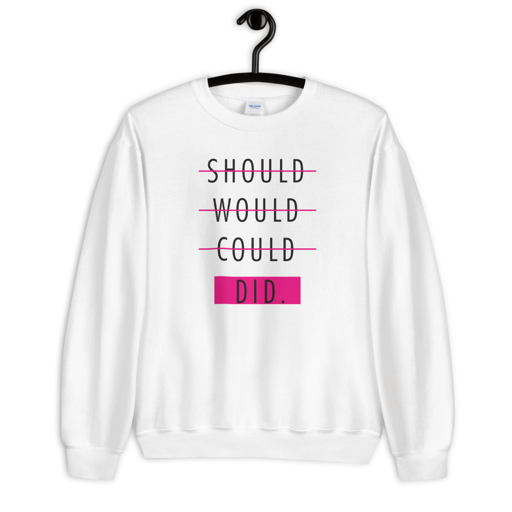 Shoulda, Coulda, Woulda Unisex Sweatshirt