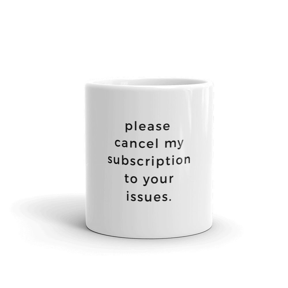 Cancel My Subscription Mug