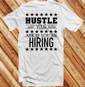 Haters Ask If You Are Hiring {BLACK PRINT} (Iron On Transfer Sheet Only)