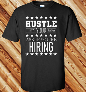 Haters Ask If You Are Hiring {WHITE PRINT} (Iron On Transfer Sheet Only)