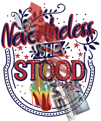 Nevertheless She Stood (PNG)