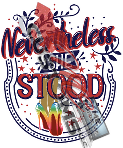 Nevertheless She Stood (SVG Only)