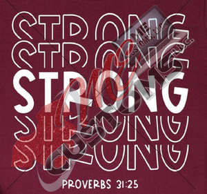 Strong...Proverbs 31:25 {WHITE TEXT} (Iron On Transfer Sheet Only)