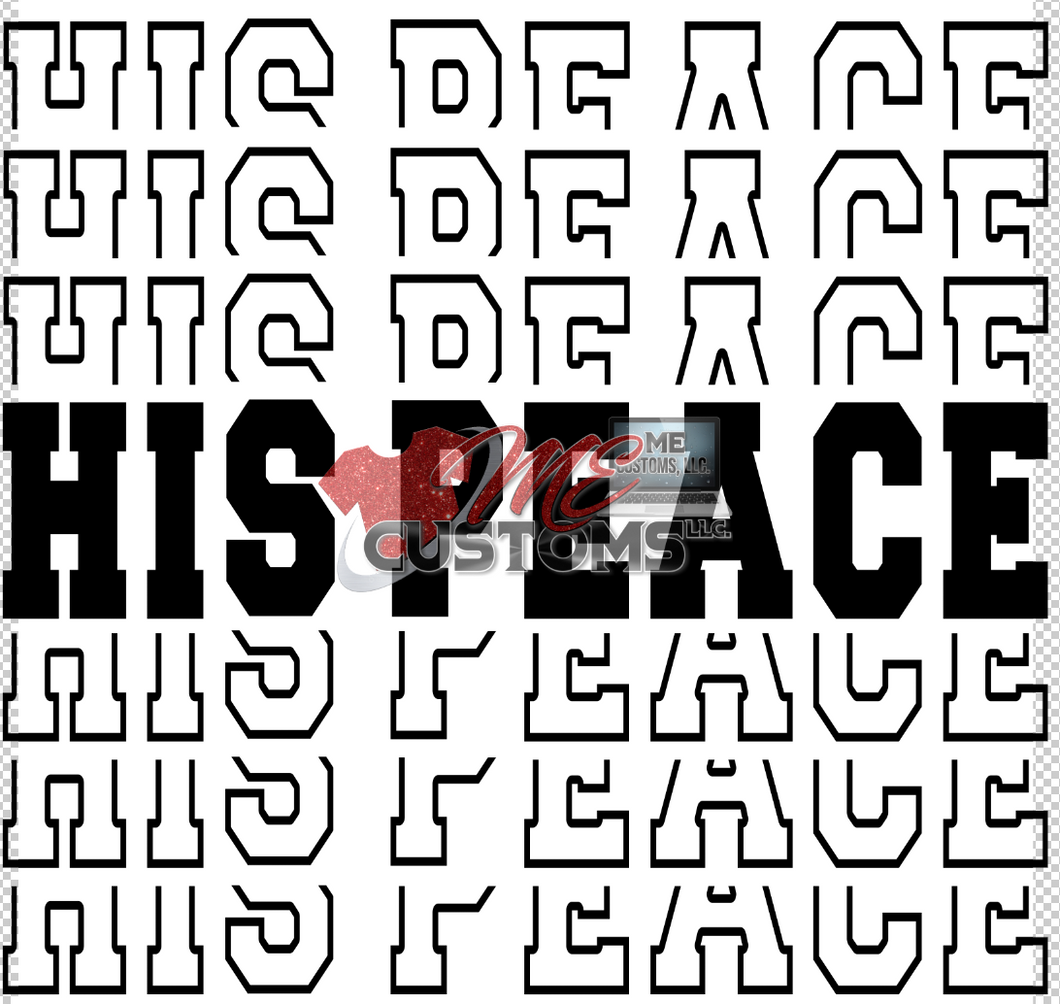 HIS PEACE {BLACK TEXT} (Iron On Transfer Sheet Only)