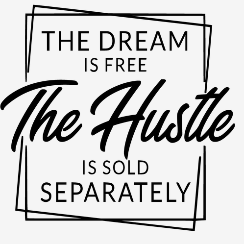 The Dream is Free, The Hustle {WHITE PRINT} (Iron On Transfer Sheet Only)