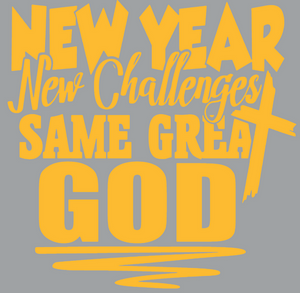 New Year New Challenge Same God {GOLD PRINT} (Iron On Transfer Sheet Only)