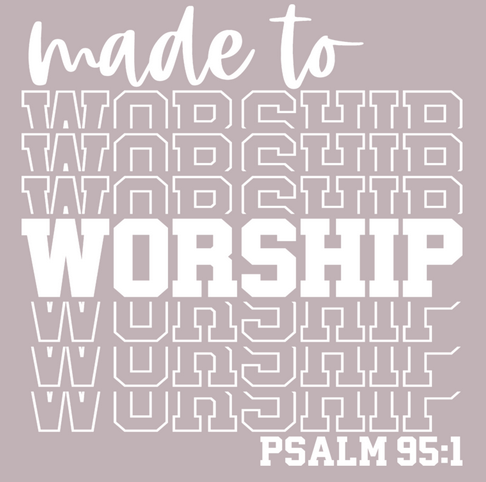 Made to Worship {BLACK PRINT} (Iron On Transfer Sheet Only)