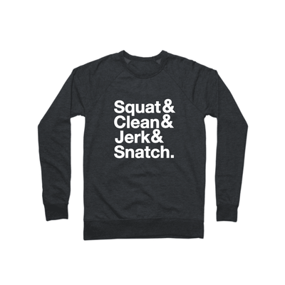 SWEATGOODS Squat&Clean&Jerk&Snatch French Terry Crew - Unisex