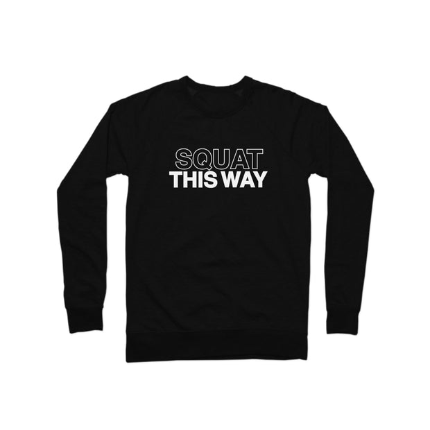 SWEATGOODS Squat This Way French Terry Crew - Unisex