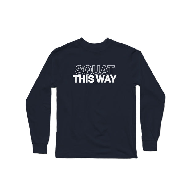 SWEATGOODS Squat This Way Long Sleeve Tee - Men's