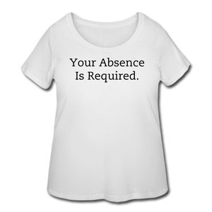Your Absence Is Required T-Shirt (Curvy) - White - white