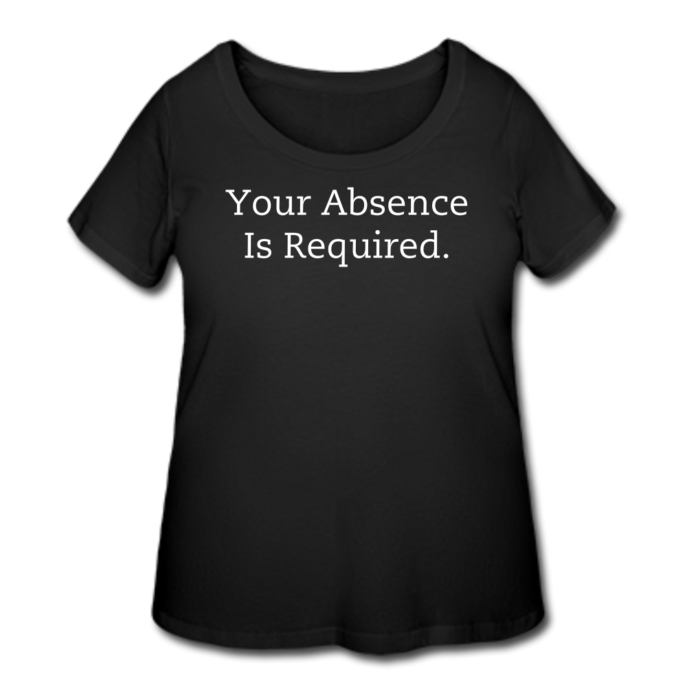 Your Absence Is Required T-Shirt (Curvy) - Black - black