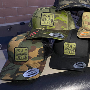 Say Again Over patch on Multicam Hats