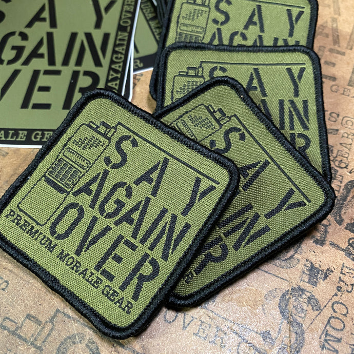 Say Again Over Logo Morale Patch