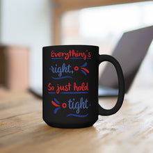Load image into Gallery viewer, Everything's Right Phish Black Mug 15oz, Phish Coffee Mug, Phish Lyrics Mug, Phish Mug