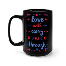 Load image into Gallery viewer, Drift While Your Sleeping Black Mug 15oz, Love will Carry us Through Coffee Mug, Phish Coffee Mug, Phish Mug, Phish Lyrics