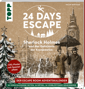 24 DAYS ESCAPE – Der Escape Room Adventskalender: Sherlock Homes und das Geheimnis der Kronjuwelen