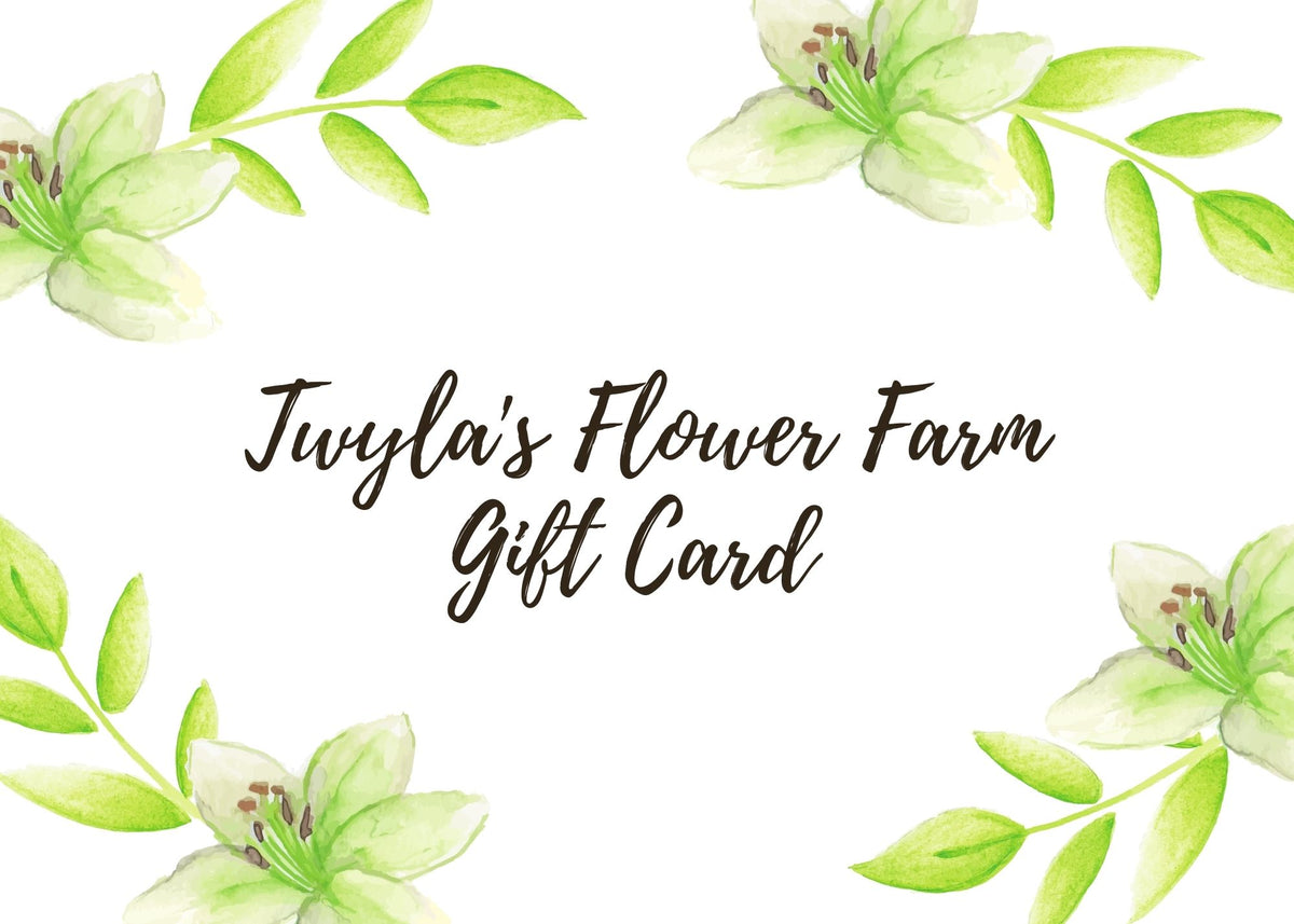 Twyla's Flower Farm Gift Card