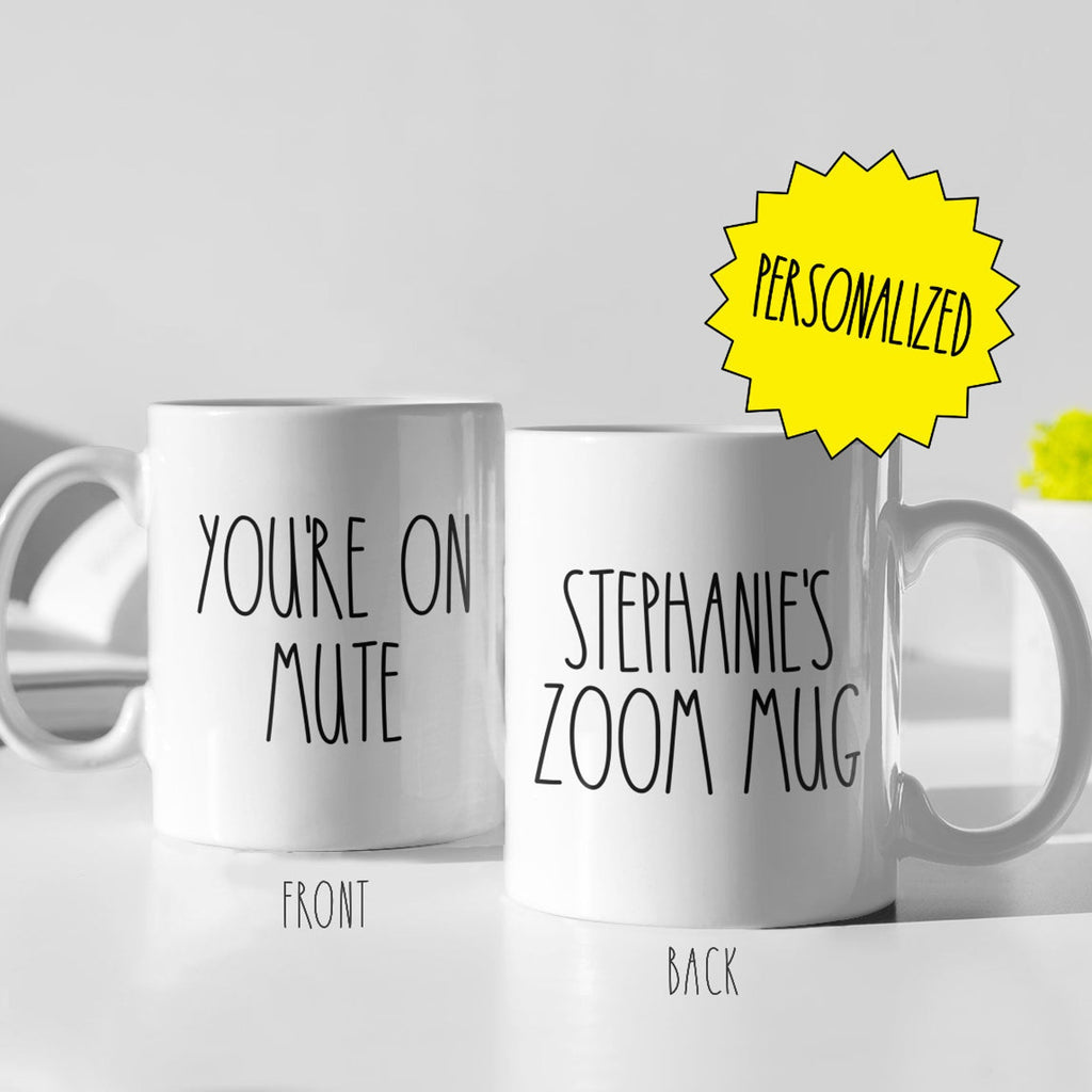 """You're On Mute"" Personalized Mug - cottonwoodbloomco"