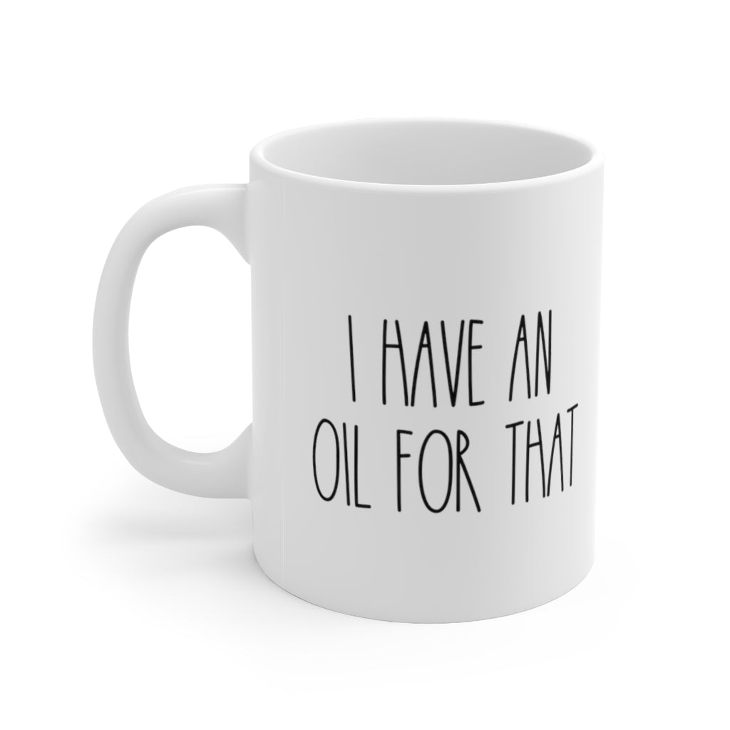 I Have an Oil for That Mug - cottonwoodbloomco