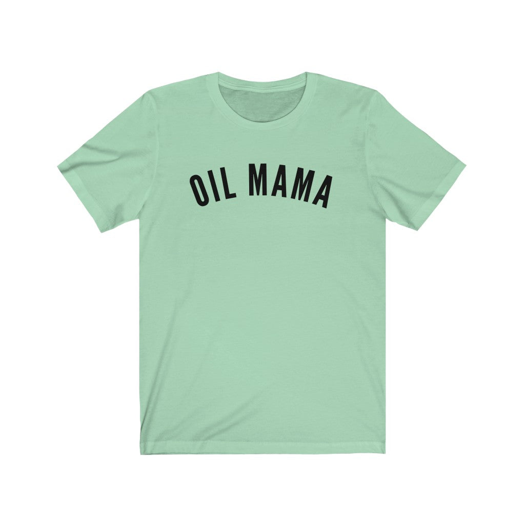 Oil Mama T-Shirt - cottonwoodbloomco