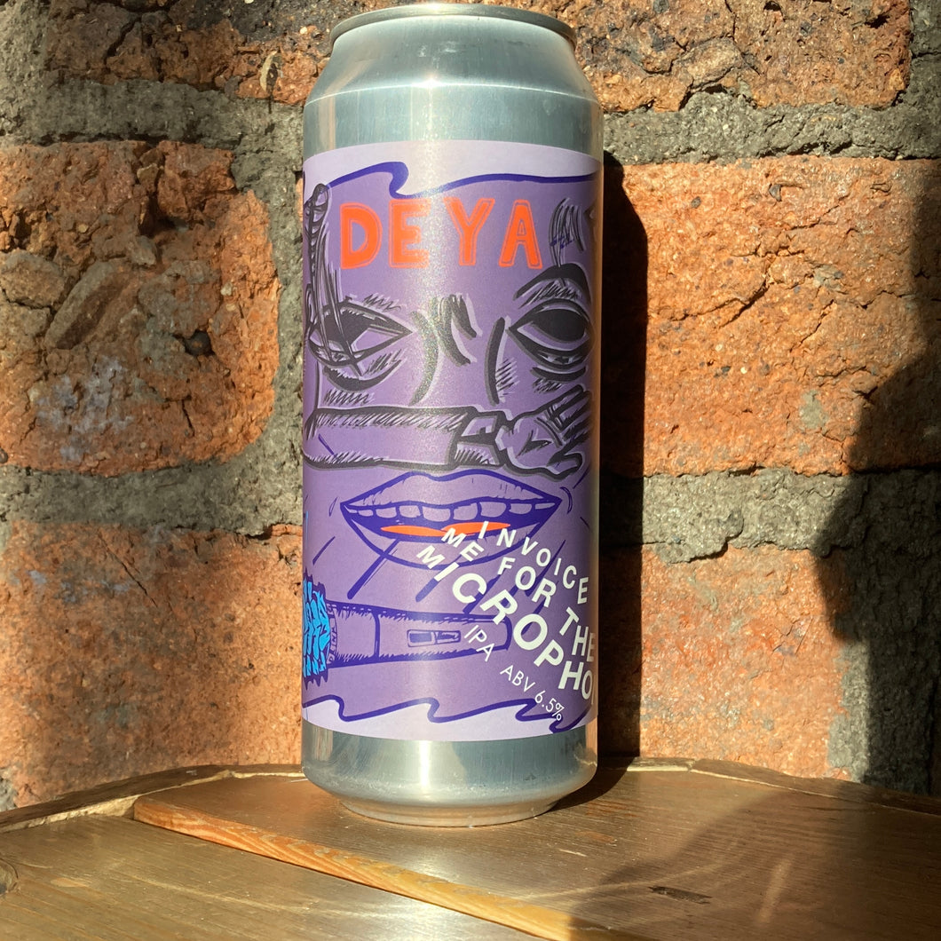Deya - Invoice Me For The Microphone - IPA - 6.5% 500ml