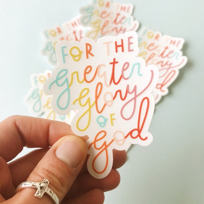 For The Greater Glory Of God Clear Vinyl Sticker