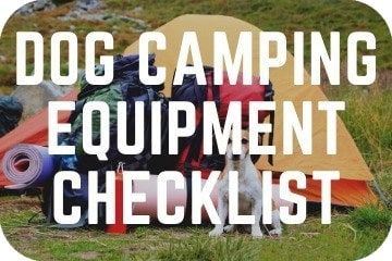 Dog Camping Equipment Checklist: Everything You Need
