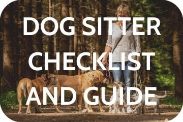 Dog Sitter Checklist and Guide: Everything To Tell and Leave For Your Pet Sitter