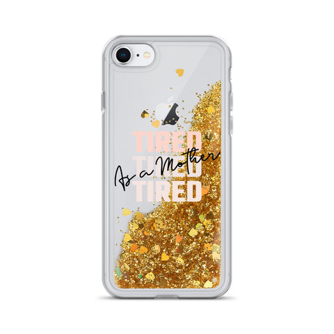 Tired as a Mother - Liquid Glitter Phone Case
