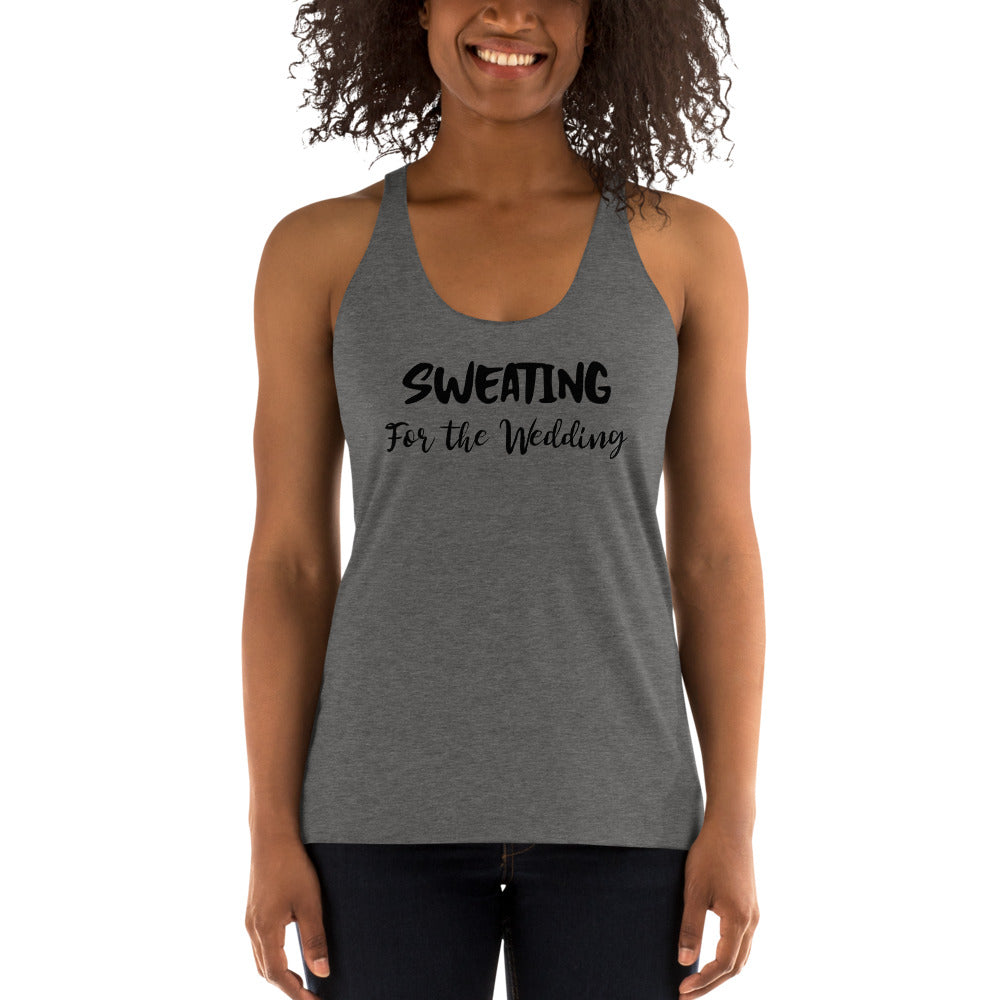 Sweating for the Wedding  - Women's Racerback Tank