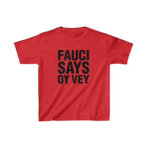 Fauci Says Oy Vey Kids Heavy Cotton™ Tee