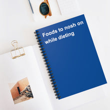 Load image into Gallery viewer, Foods to Nosh On While Dieting Notebook