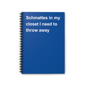 Schmattes In My Closet I need to throw away Notebook