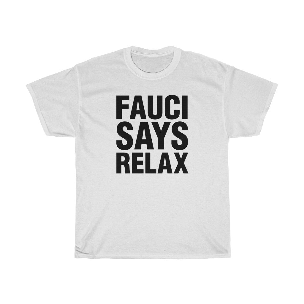 Fauci Says Relax Unisex Heavy Cotton Tee