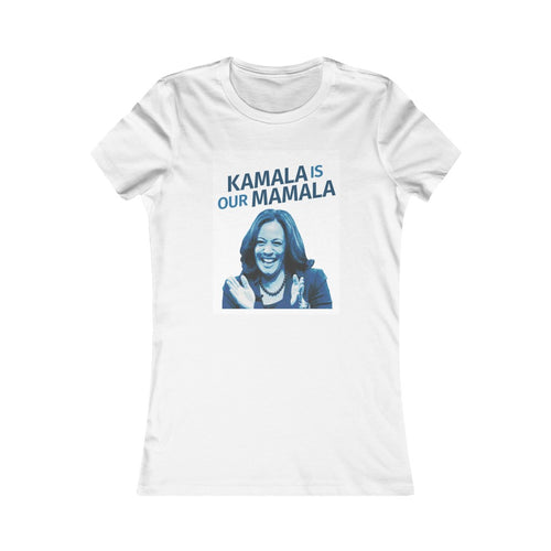 Kamala is our Mamala Women's Tee