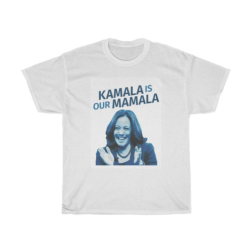 Kamala is our Mamala Unisex Tee