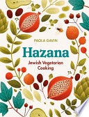 Hazana: Jewish Vegetarian Cooking by Paola Gavin