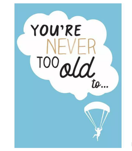 You're Never Too Old To by Lizzie Cornwall