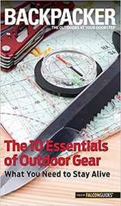 Backpacker Magazine The 10 Essentials of Outdoor Gear