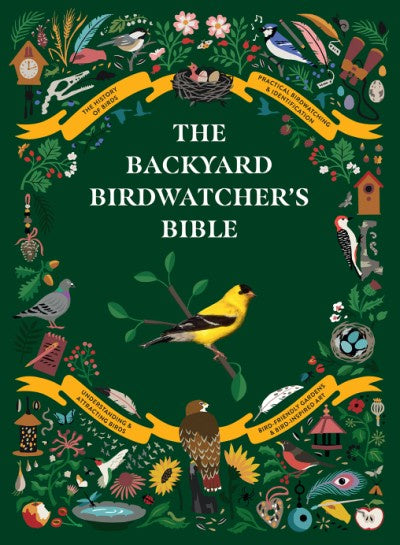 The Backyard Birdwatcher's Bible