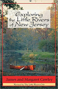 Exploring the Little Rivers of New Jersey by James and Margaret Cawley