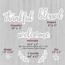 "Load image into Gallery viewer, Sizes of Plata Chalkboard Calligraphy Stencils, Thankful Stencil 10"" x 5"". blessed stencil 8"" x 4"", Welcome stencil 10.4"" x 4"". laurel stencil 4.6"" x 1.7"", design stencil 1.6"" x 1.6"", the word stencil 1.8"" x 2"""