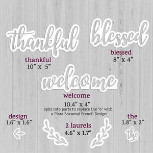 "Sizes of Plata Chalkboard Calligraphy Stencils, Thankful Stencil 10"" x 5"". blessed stencil 8"" x 4"", Welcome stencil 10.4"" x 4"". laurel stencil 4.6"" x 1.7"", design stencil 1.6"" x 1.6"", the word stencil 1.8"" x 2"""