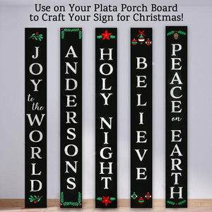 5 Plata Porch Chalkboards decorated using Plata Christmas Chalkboard Stencils. Joy to the World Sign Door Sign, Holy Night Door Sign, Believe door Sign, Peace on Earth Door Sign