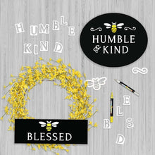 Load image into Gallery viewer, Bee Humble and Kind Farmhouse Door Sign and Bee Blessed Hanging Wreath Sign made with magnetic bee stencils for chalkboards