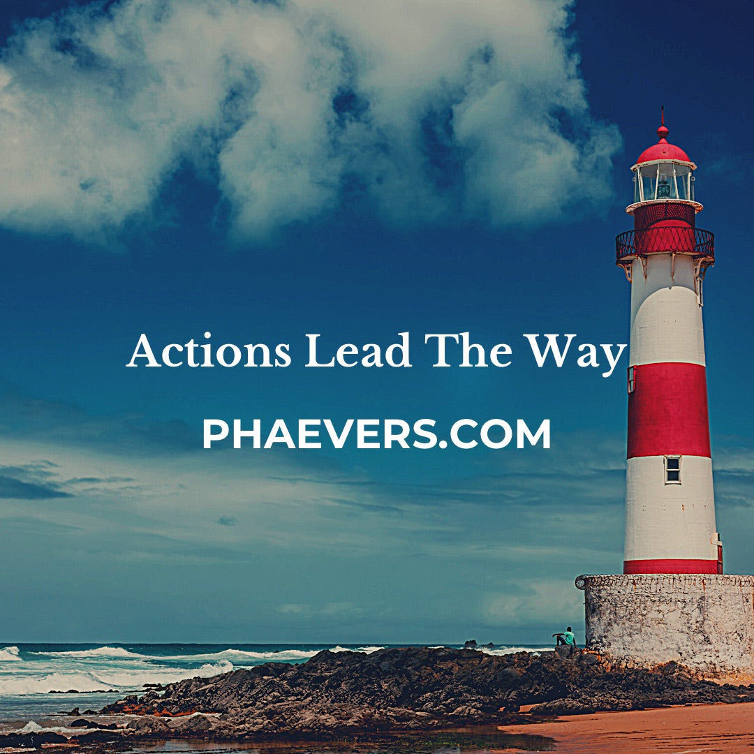 Actions Lead the Way
