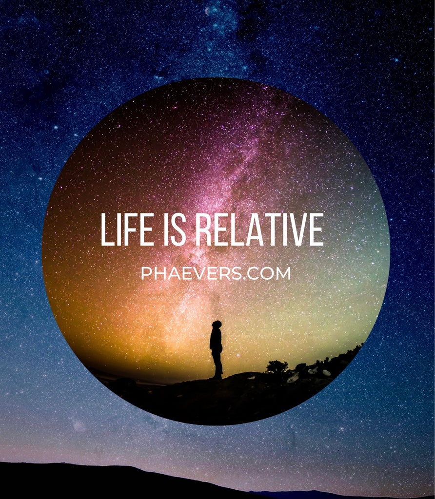 Life is Relative