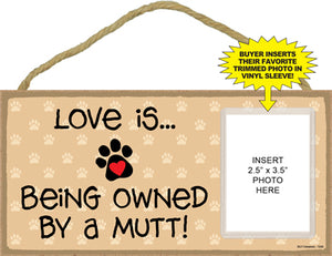Love is Being Owned by a ... Wooden Sign