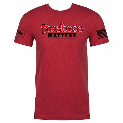 Firehose Matters Firefighter T-shirt